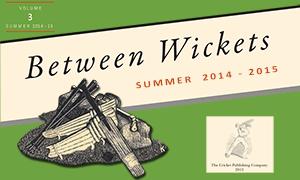 Between Wickets Summer 2014 - 15